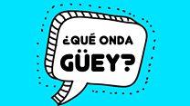 ¿Cuál es el origen de la palabra güey, una de las muletillas más usadas en México?
