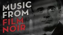 BBC Concert Orchestra 2017-18 Southbank Centre Season: Music from Film Noir