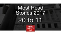 2017's most read NI stories - 20 to 11
