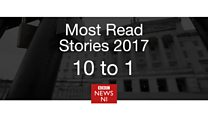 2017's most read NI stories - 10 to 1