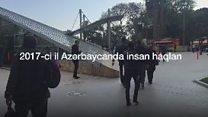 Azərbaycanda insan haqları: 2017-ci il necə yadda qaldı?