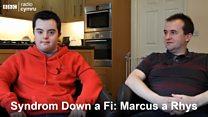 Syndrom Down a Fi: Marcus a Rhys (Fideo)