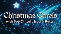 BBC Singers 2018-19: Christmas Carols with Bob Chilcott and John Rutter