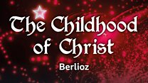 BBC Symphony Orchestra & Chorus 2018-19 Season: Edward Gardner conducts Berlioz's The Childhood of Christ