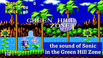 The sound of Sonic in the Green Hill Zone