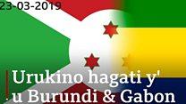 "Burundi na Gabon: ""Vyose birashoboka"""