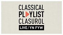 BBC NOW 2019-20 Season: Classical Playlist: LIVE