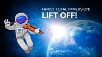 BBC Symphony Orchestra & Chorus 2019-20 Season: Family Total Immersion: Lift Off!