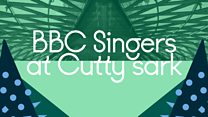 BBC Singers 2019-20: Cancelled: BBC Singers at Cutty Sark