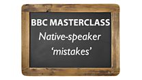 Native speaker mistakes opening