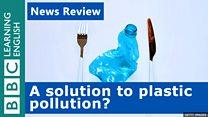 BBC_LE_180417_News_Review_plastic_pollution_YT.jpg