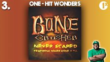 Ace's Top 5: One Hit Wonders /  No. 3 - Bone Crusher