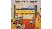 Robert Wyatt - Dondestan
