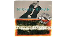 Michael Nyman - After Extra Time