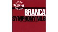 Glenn Branca - Symphony No 6