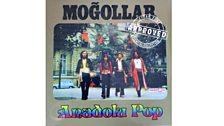 Mogollar - Anadolu Pop