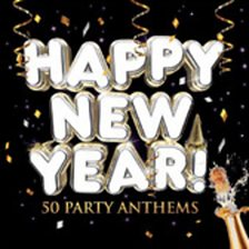 Happy New Year 50 Party Anthems