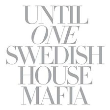 Until One (mixed by Swedish House Mafia)