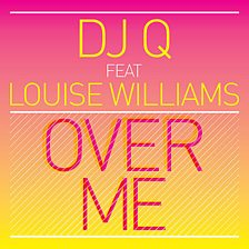 Over Me (Feat Louise Williams)