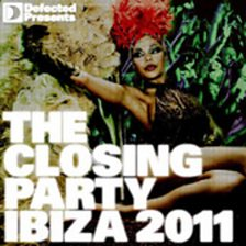 Defected Presents: The Closing Party   Ibiza 2011