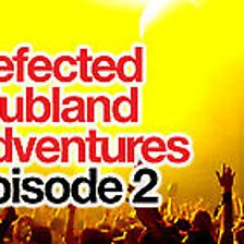 Defected Clubland Adventures   Vol 2