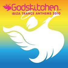 Godskitchen Ibiza Trance Anthems 2010