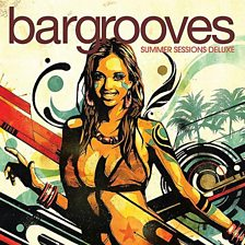 Bargrooves   Summer Sessions Deluxe