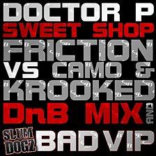 Sweet Shop (Friction & Camo & Krooked D&B Mix)