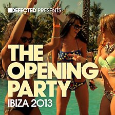 Defected Presents Opening Party Ibiza 2013