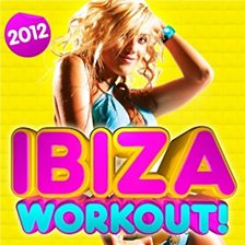 Ibiza Workout 2012: 30 Fitness Dance Hits