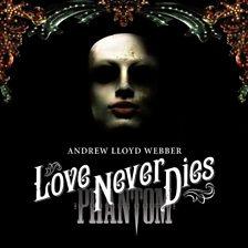 Andrew Lloyd Webber   Love Never Dies