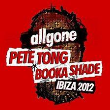 Allgone Pete Tong Booka Shade Ibiza 2012