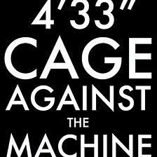4 33 (Cage Against The Machine Version)