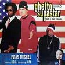 Ghetto Supastar (That Is What You Are) (feat. Odb & Mya)
