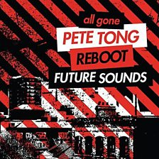 All Gone Pete Tong & Reboot Future Sound