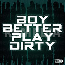 Boy Better Play Dirty (feat. Jme)