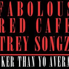 Sicker Than Yo Average (feat. Trey Songz & Red Café)