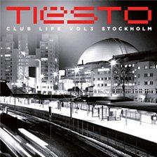 Tiesto - Club Life 3: Stockholm