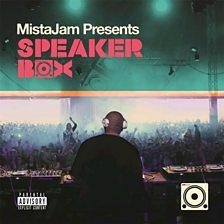 Mistajam Presents Speakerbox