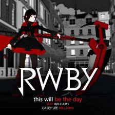 This Will Be The Day (Rooster Teeth's Rwby)