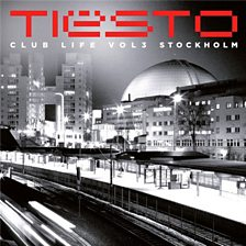 Tiesto - Club Life - Vol 3 - Stockholm