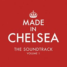 Made in Chelsea - The Soundtrack - Vol. 1