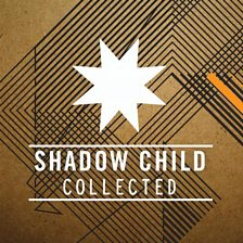 Shadow Child - Collected