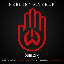 Feelin' Myself (feat. Miley Cyrus, French Montana, Wiz Khalifa & DJ Mustard)