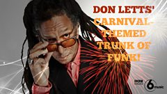 Don Letts' Carnival-inspired Trunk of Funk