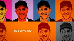 This is Steve Reich. He likes repetition