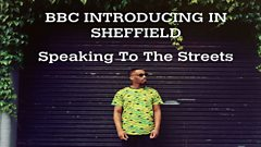 Sheffield: Speaking To The Streets