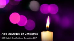 Radio 3 Breakfast Carol Competition 2017: Alec McGregor