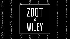 Z Dot ft Wiley - Coasting