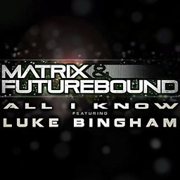 All I Know (M&F's Rolling Out Radio Mix) (feat. Luke Bingham)